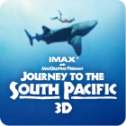 IMAX 3D - Journey to the South Pacific